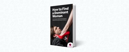 How to Find a Dominant Woman (The Complete Femdom Dating Guide)